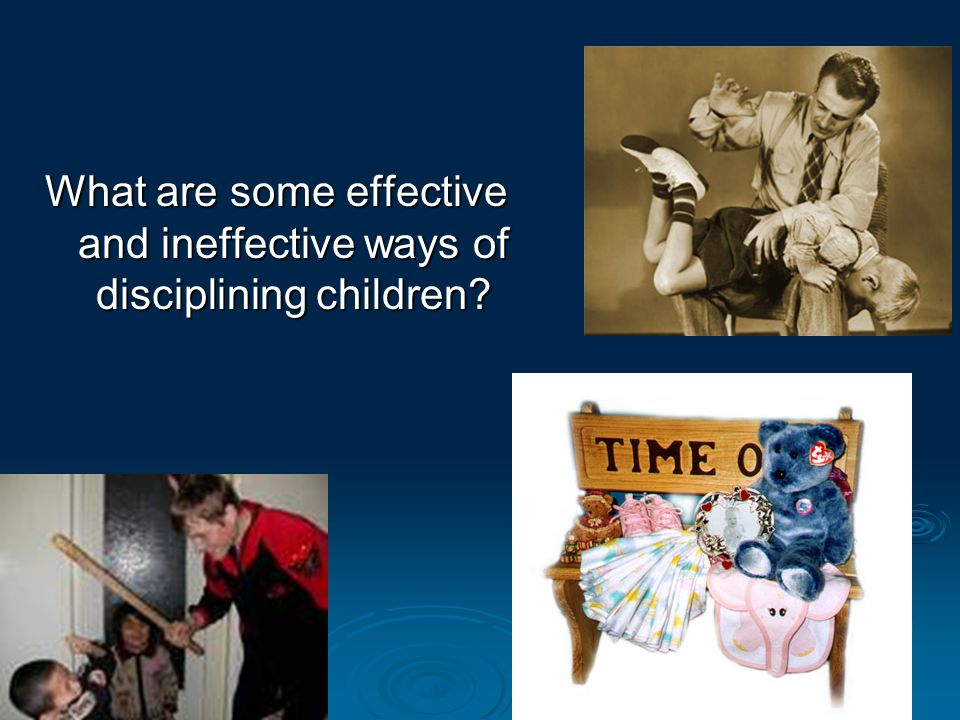 What are some effective and ineffective ways of disciplining children