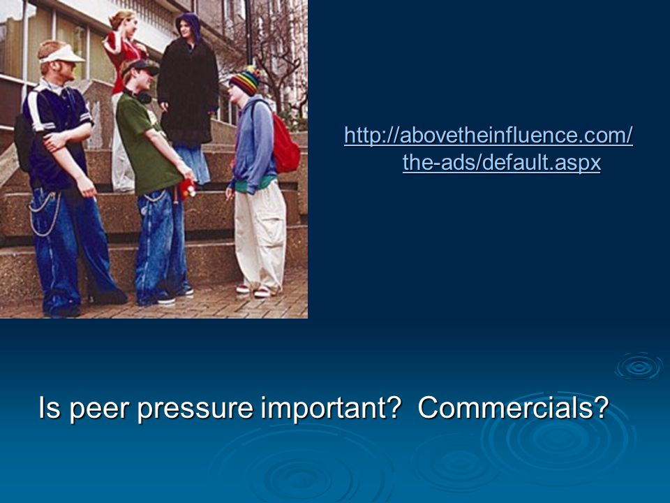 Is peer pressure important Commercials