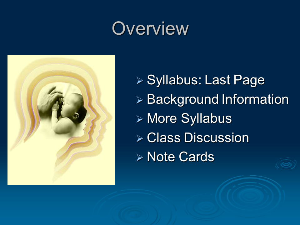 Overview Syllabus: Last Page Background Information More Syllabus