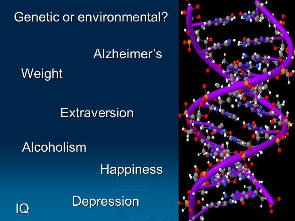 Genetic or environmental