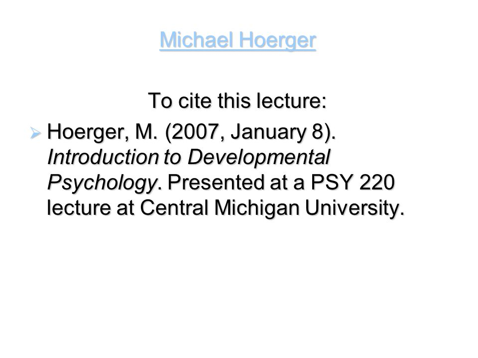 Michael Hoerger To cite this lecture: