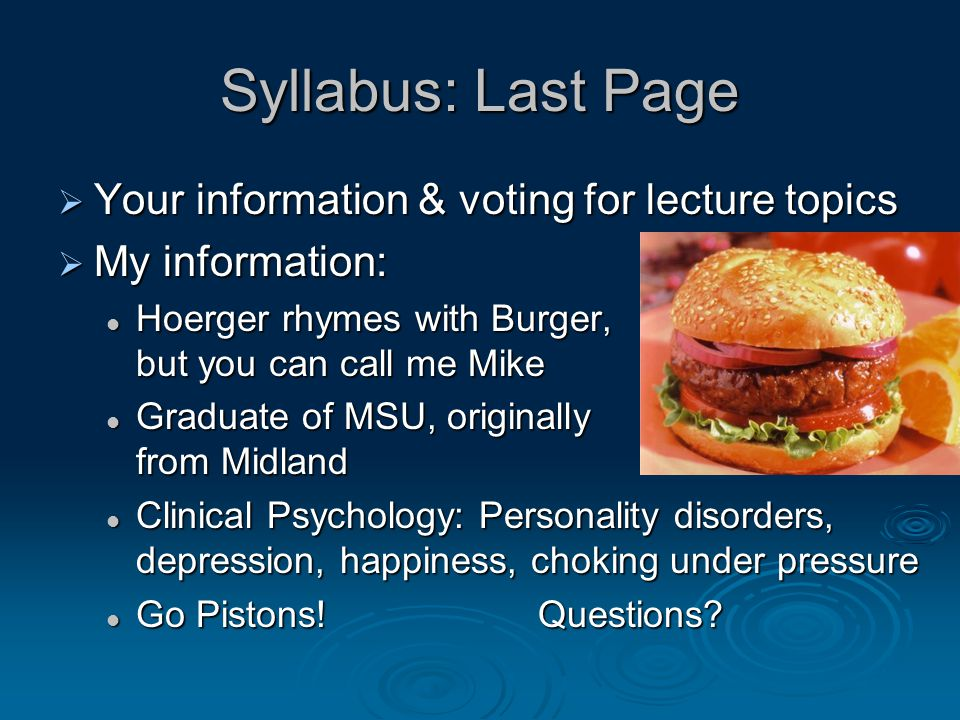 Syllabus: Last Page Your information & voting for lecture topics