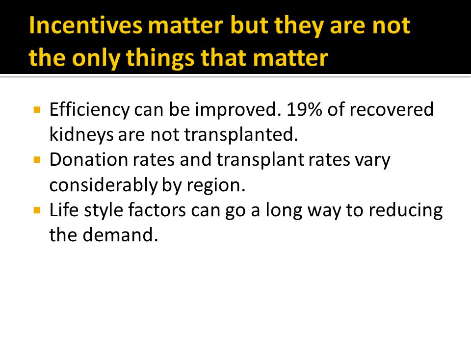 Incentives matter but they are not the only things that matter