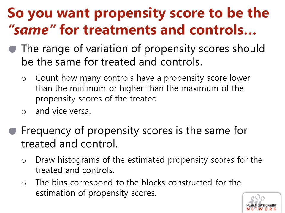 Day 3 - Technical Track Session VI: Matching. So you want propensity score to be the same for treatments and controls…