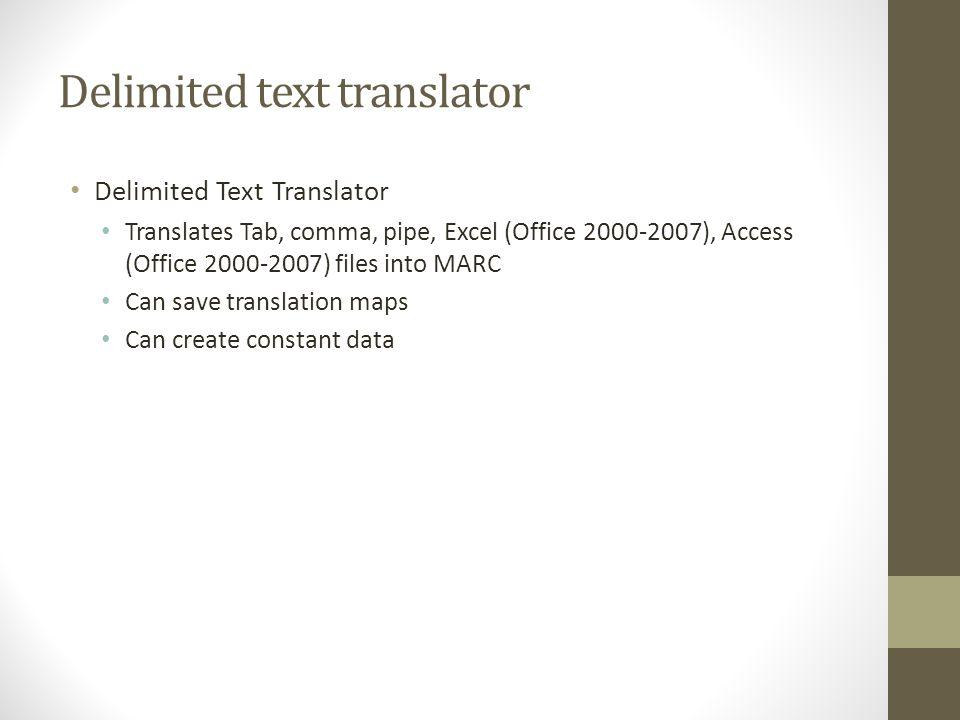 Delimited text translator