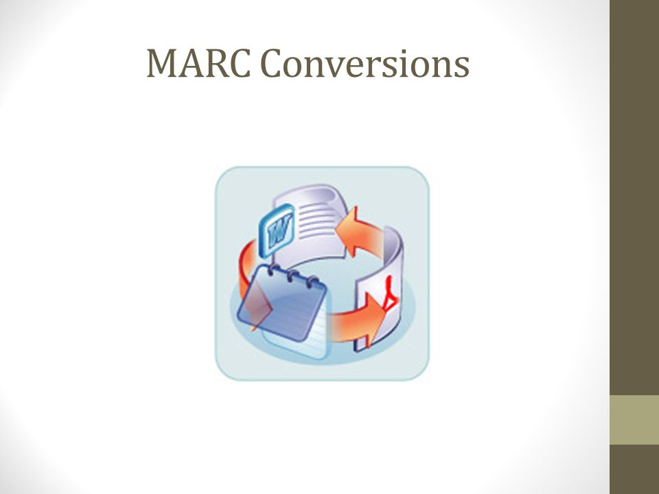 MARC Conversions This is really the heart of MarcEdit