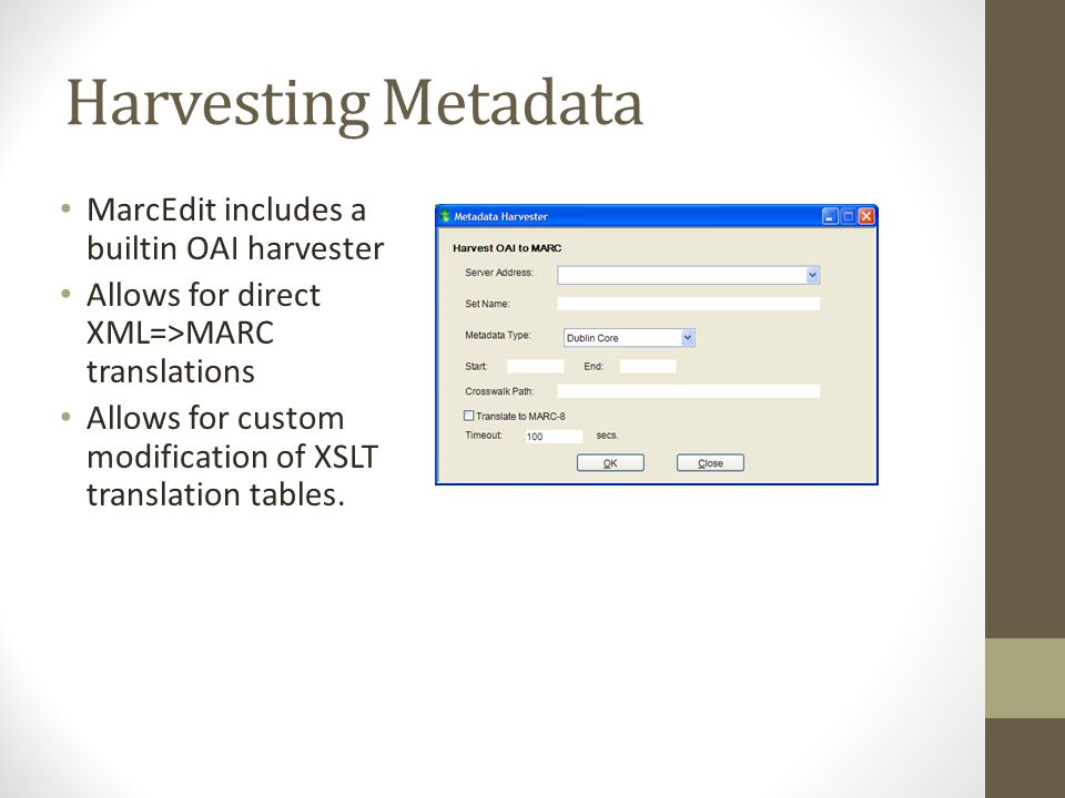 Harvesting Metadata MarcEdit includes a builtin OAI harvester