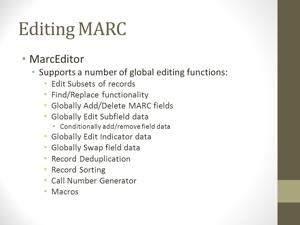 Editing MARC MarcEditor Supports a number of global editing functions: