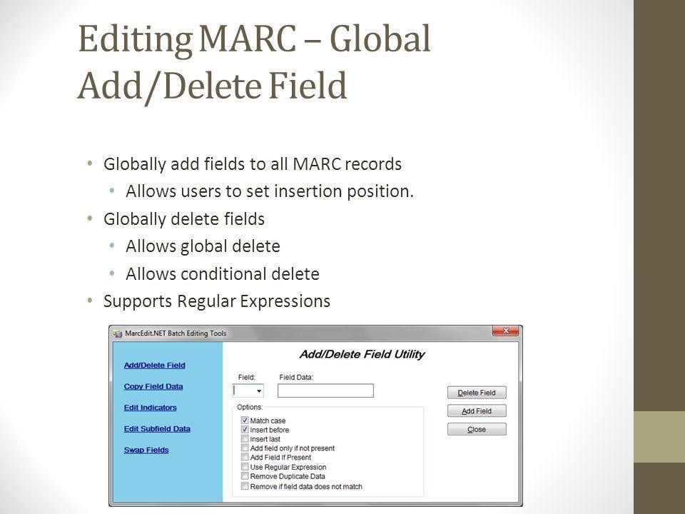 Editing MARC – Global Add/Delete Field