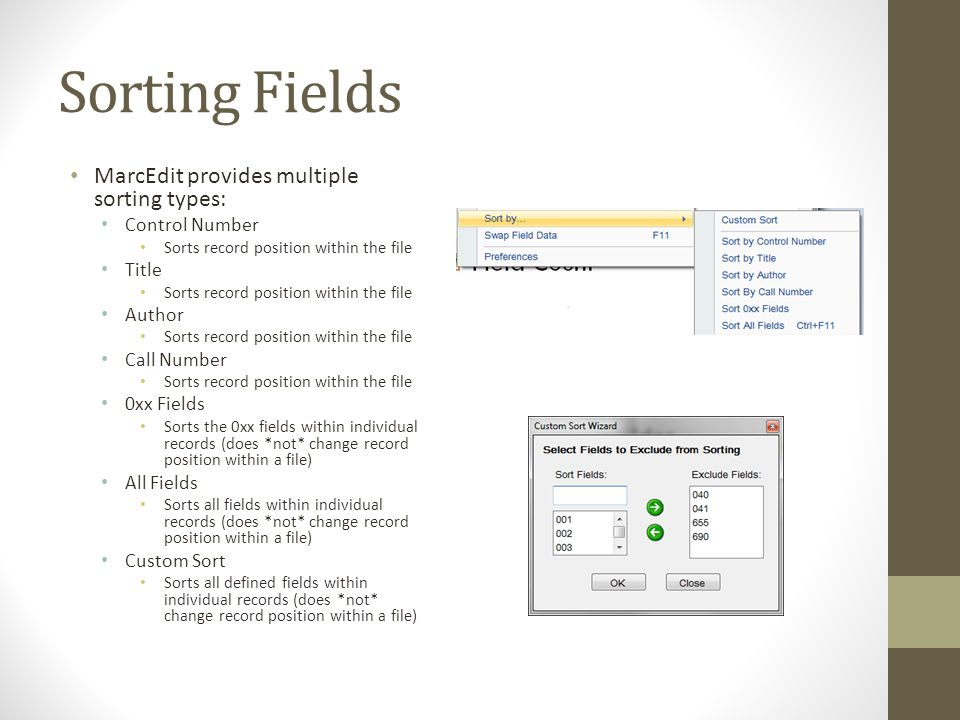 Sorting Fields MarcEdit provides multiple sorting types: