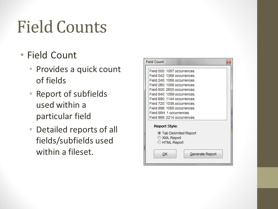 Field Counts Field Count Provides a quick count of fields
