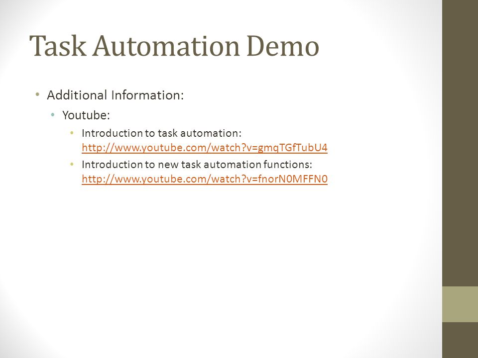 Task Automation Demo Additional Information: Youtube: