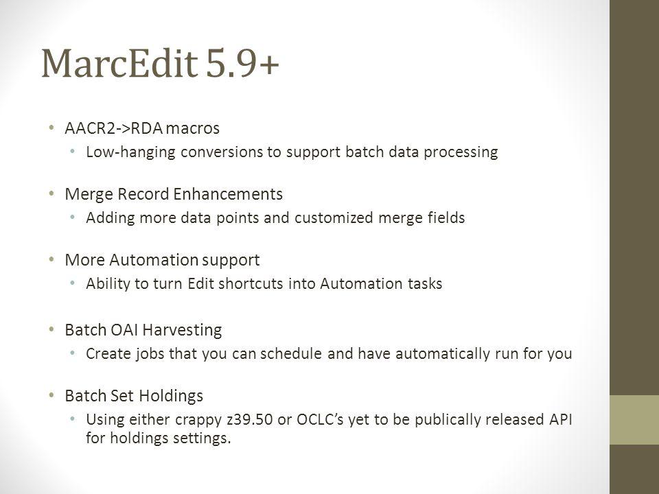 MarcEdit 5.9+ AACR2->RDA macros Merge Record Enhancements