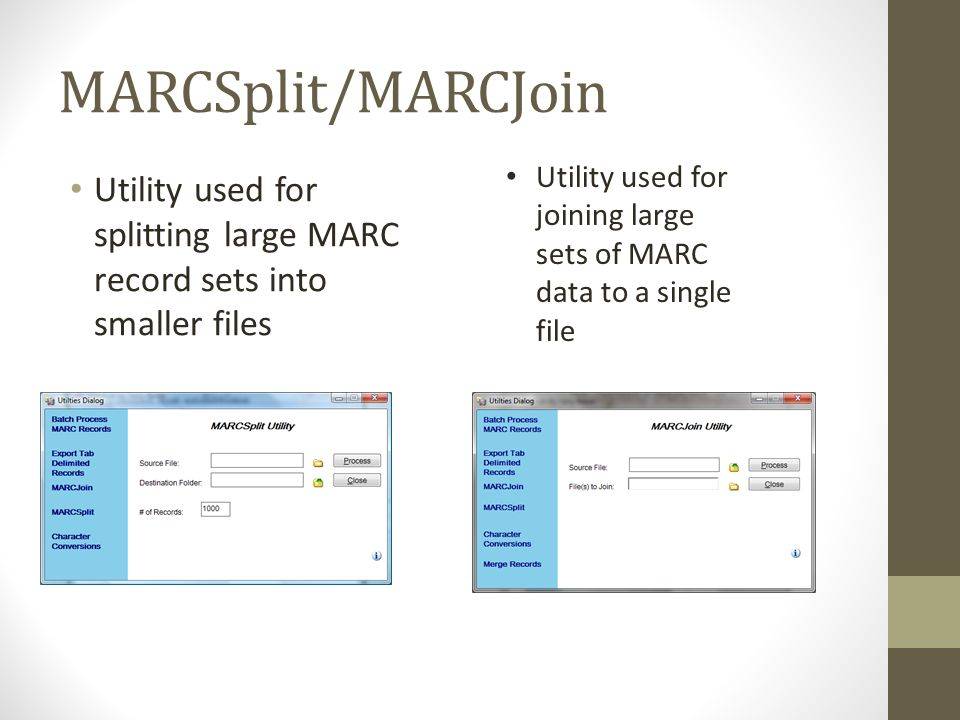 MARCSplit/MARCJoin Utility used for joining large sets of MARC data to a single file.