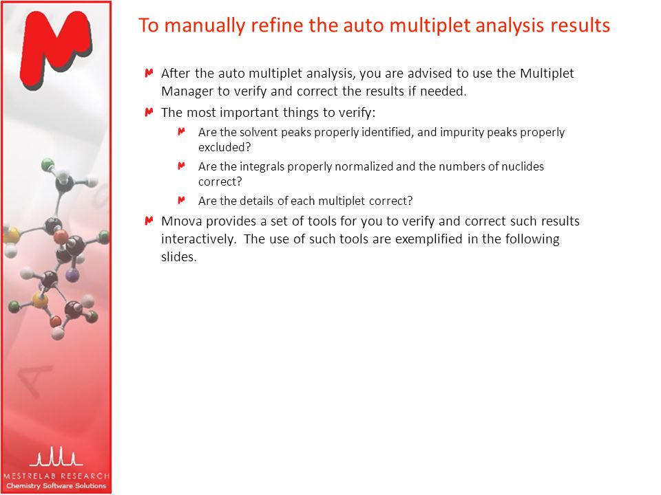 To manually refine the auto multiplet analysis results