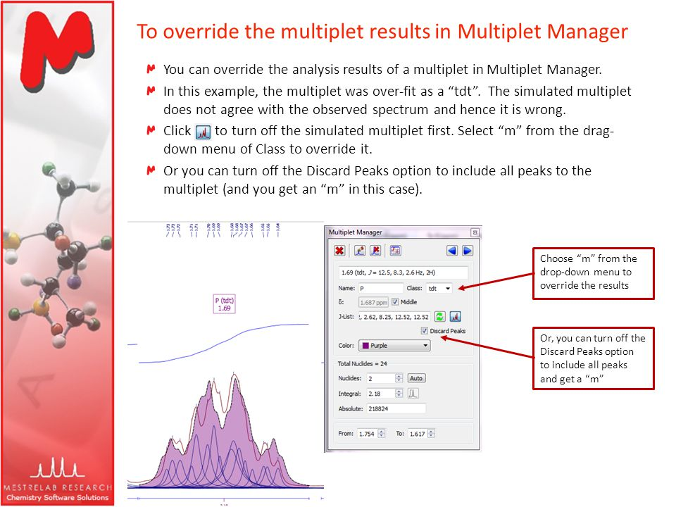 To override the multiplet results in Multiplet Manager