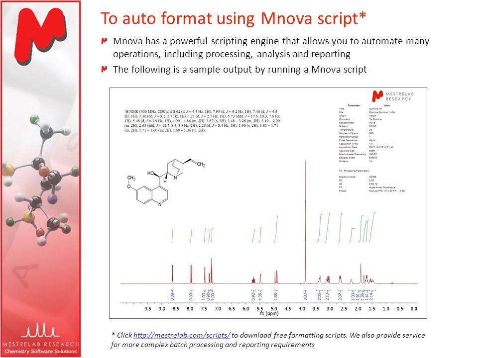 To auto format using Mnova script*