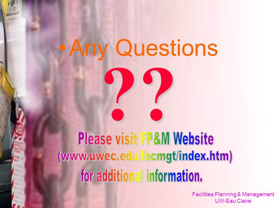 Any Questions Please visit FP&M Website