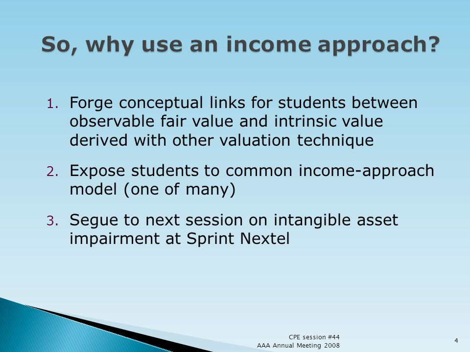 So, why use an income approach