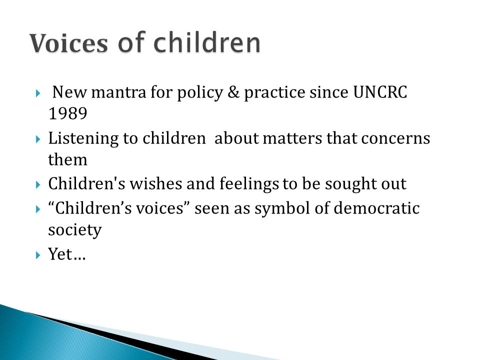 Voices of children New mantra for policy & practice since UNCRC 1989