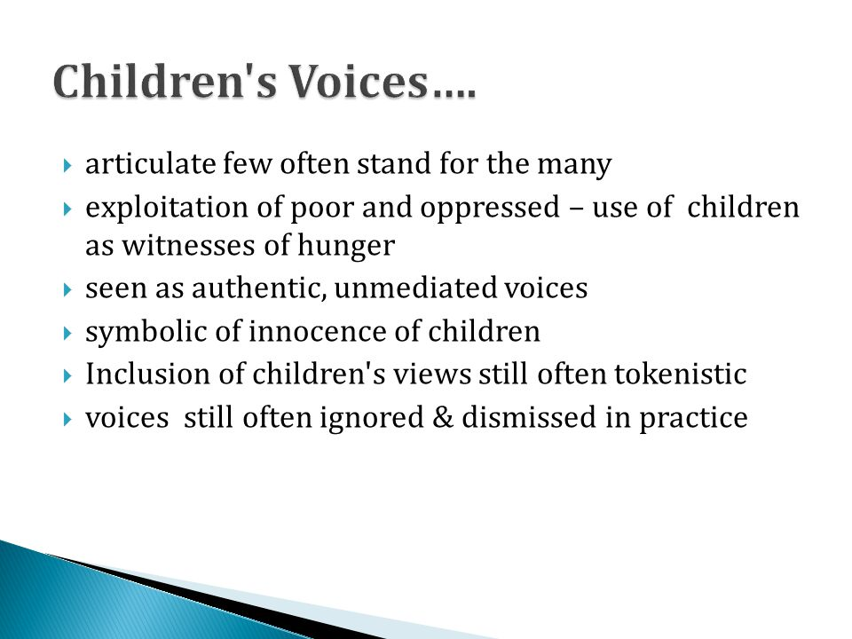 Children s Voices…. articulate few often stand for the many