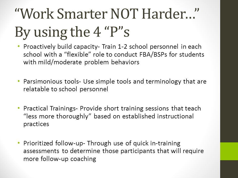 Work Smarter NOT Harder… By using the 4 P s