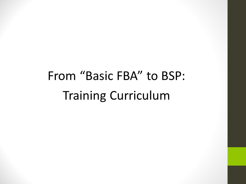 From Basic FBA to BSP: