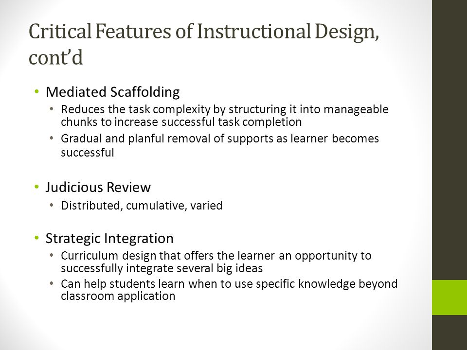 Critical Features of Instructional Design, cont'd