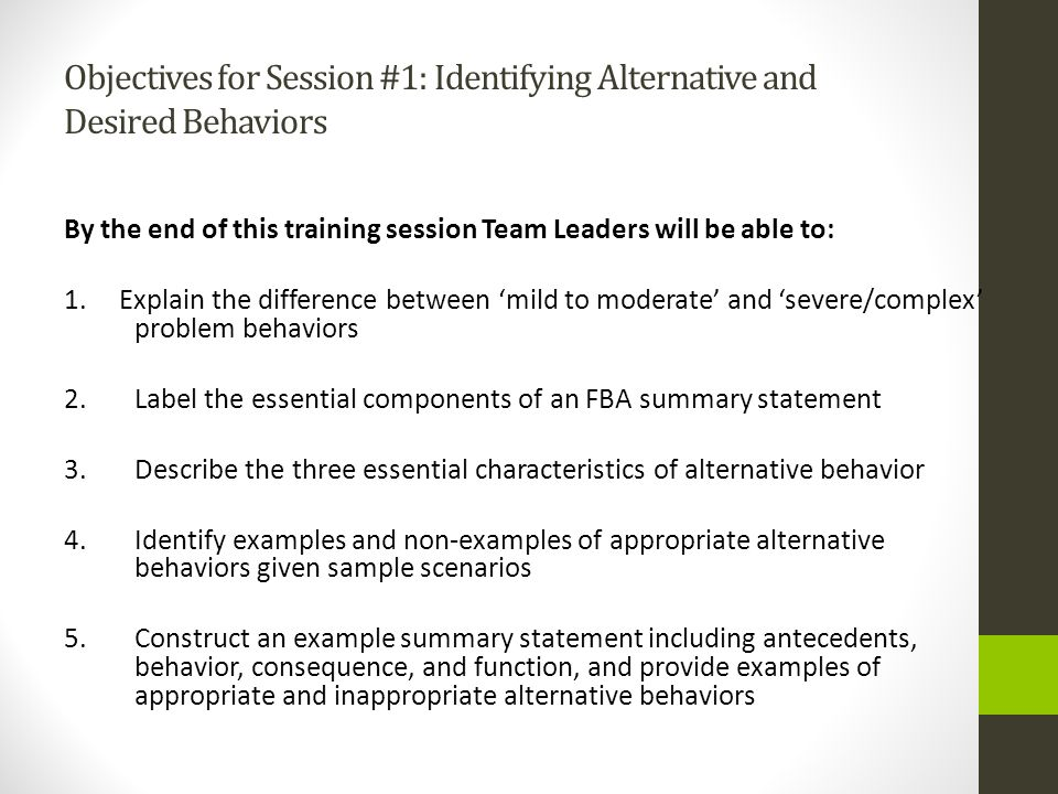 Objectives for Session #1: Identifying Alternative and Desired Behaviors