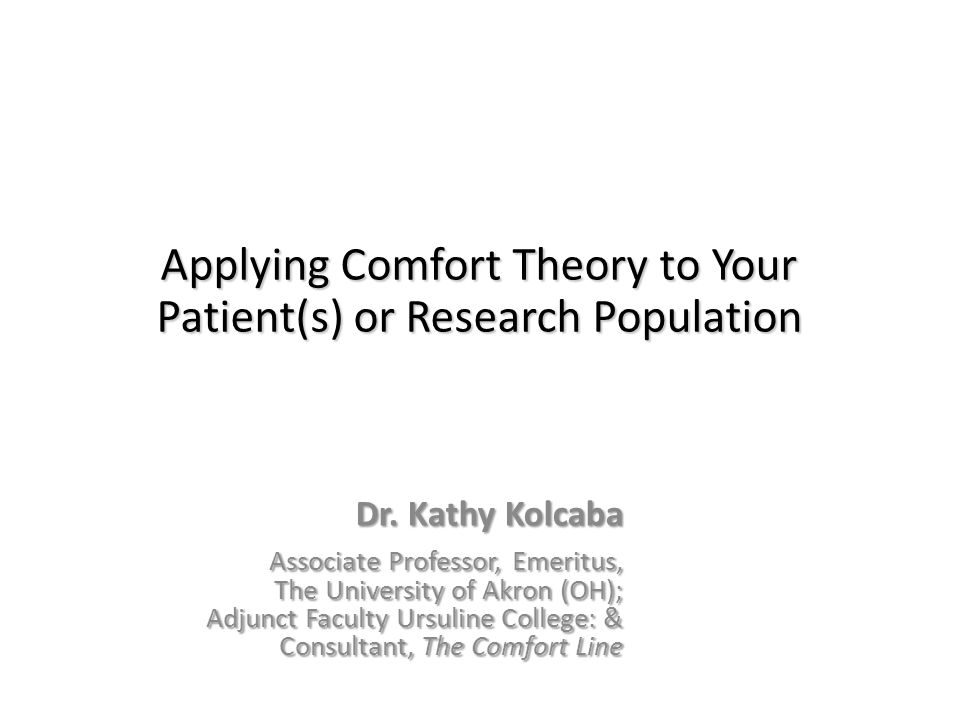 Applying Comfort Theory to Your Patient(s) or Research Population