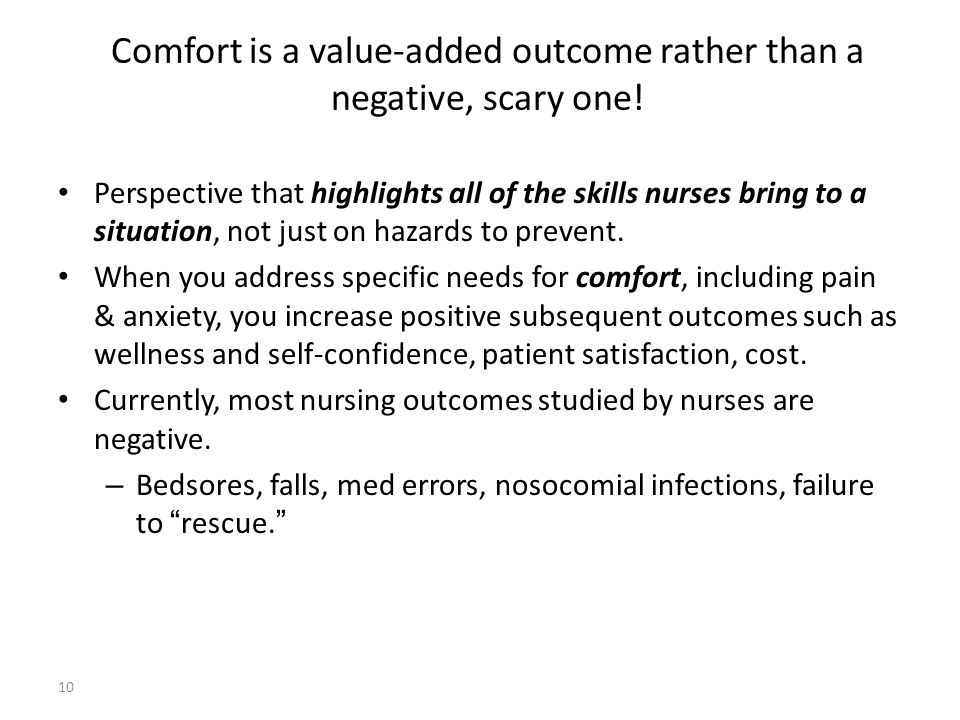 Comfort is a value-added outcome rather than a negative, scary one!