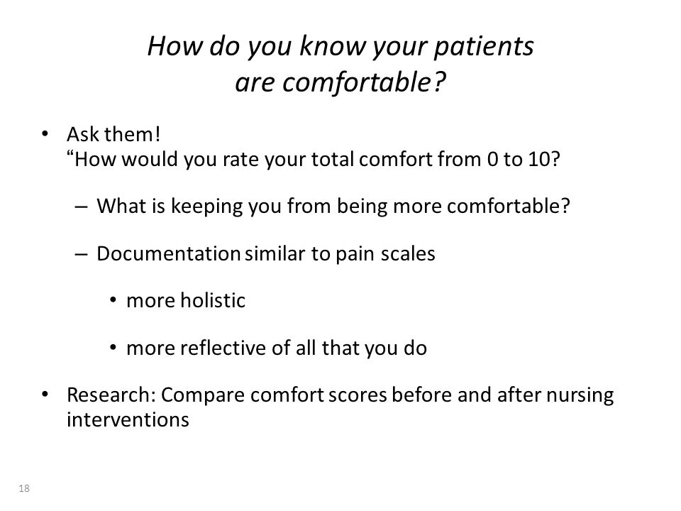How do you know your patients are comfortable