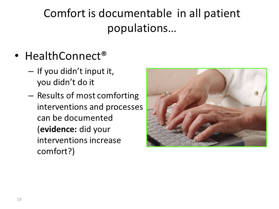 Comfort is documentable in all patient populations…