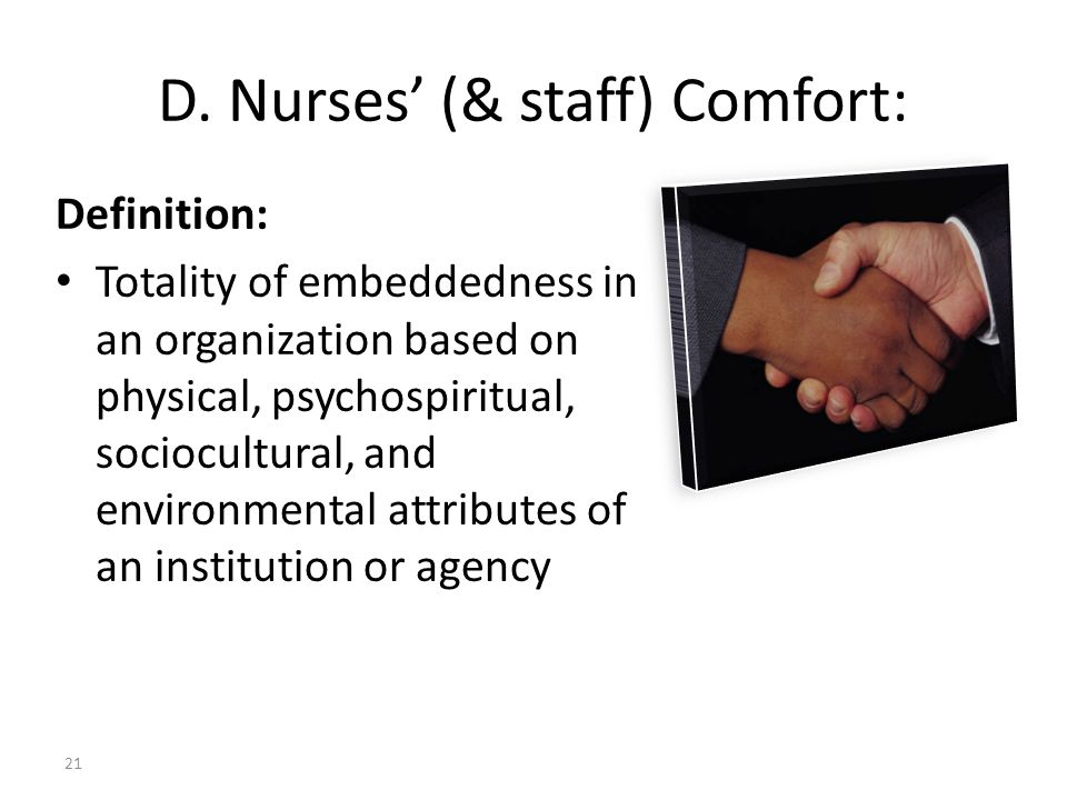 D. Nurses' (& staff) Comfort: