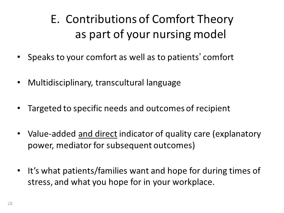 E. Contributions of Comfort Theory as part of your nursing model