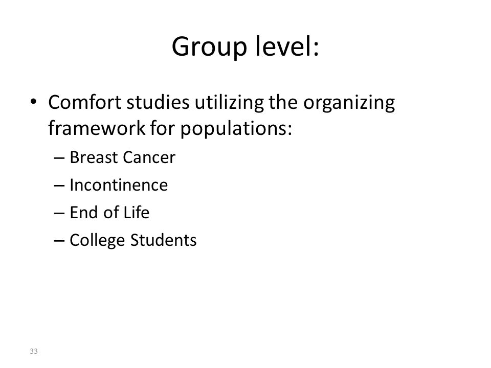 Group level: Comfort studies utilizing the organizing framework for populations: Breast Cancer. Incontinence.