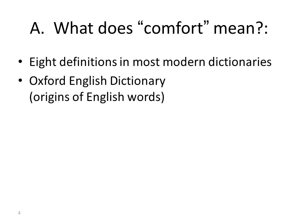 A. What does comfort mean :