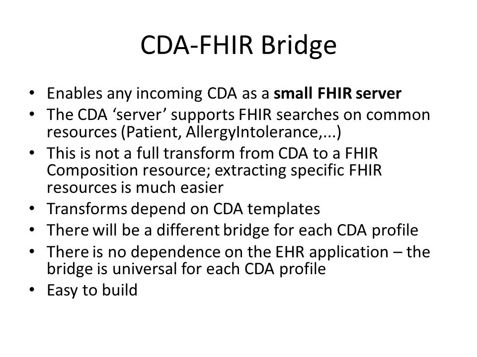 CDA-FHIR Bridge Enables any incoming CDA as a small FHIR server