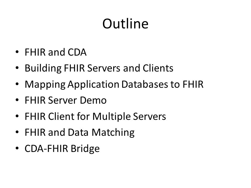 Outline FHIR and CDA Building FHIR Servers and Clients