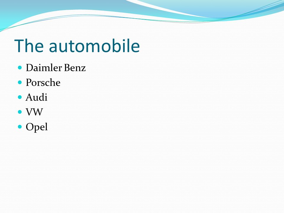 The automobile Daimler Benz Porsche Audi VW Opel