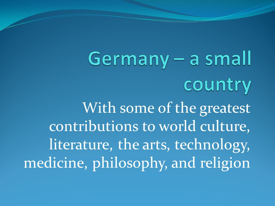 Germany – a small country