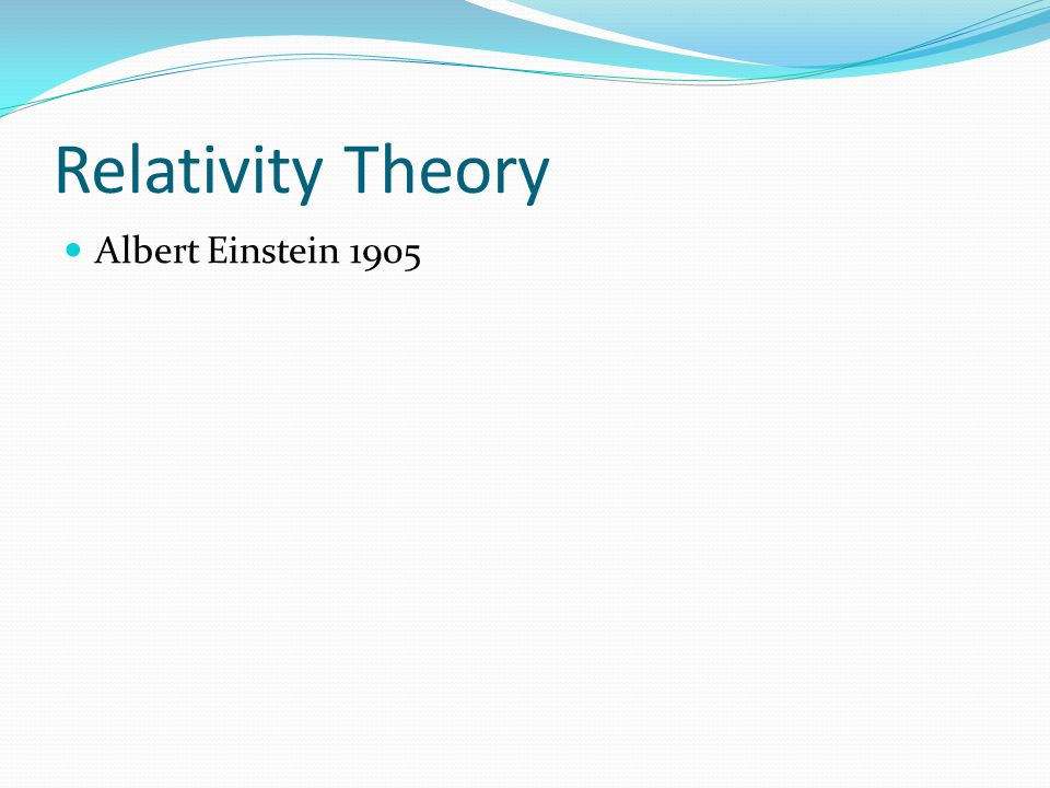 Relativity Theory Albert Einstein 1905