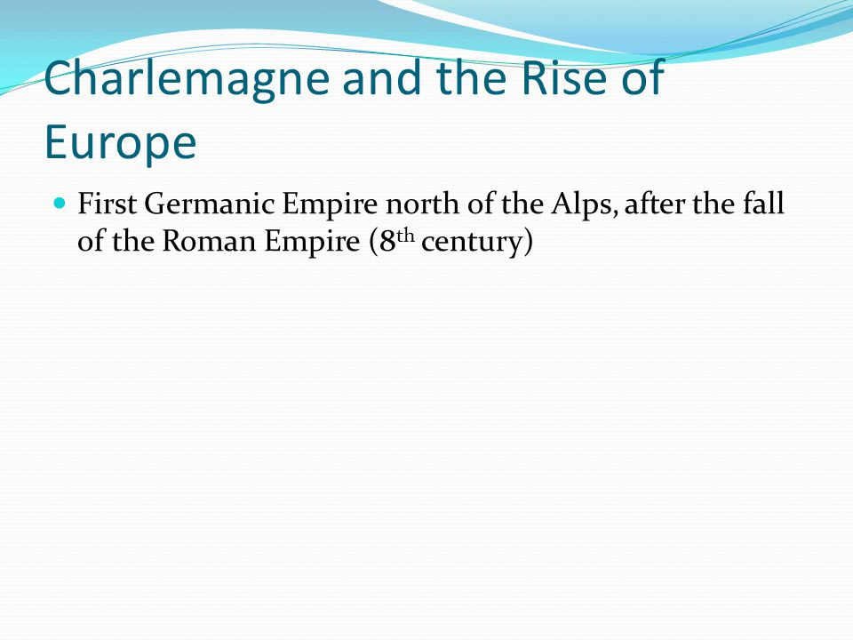 Charlemagne and the Rise of Europe