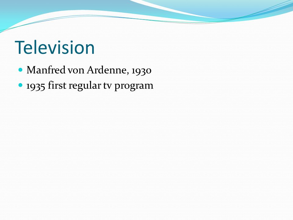 Television Manfred von Ardenne, 1930 1935 first regular tv program