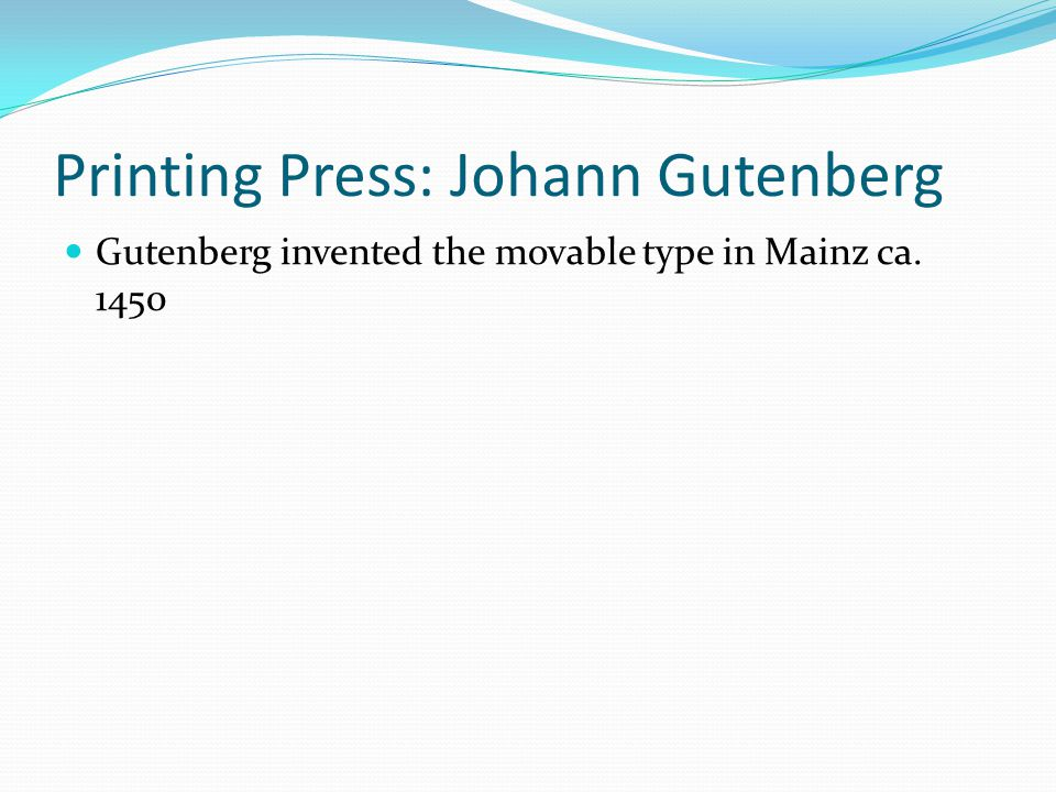 Printing Press: Johann Gutenberg