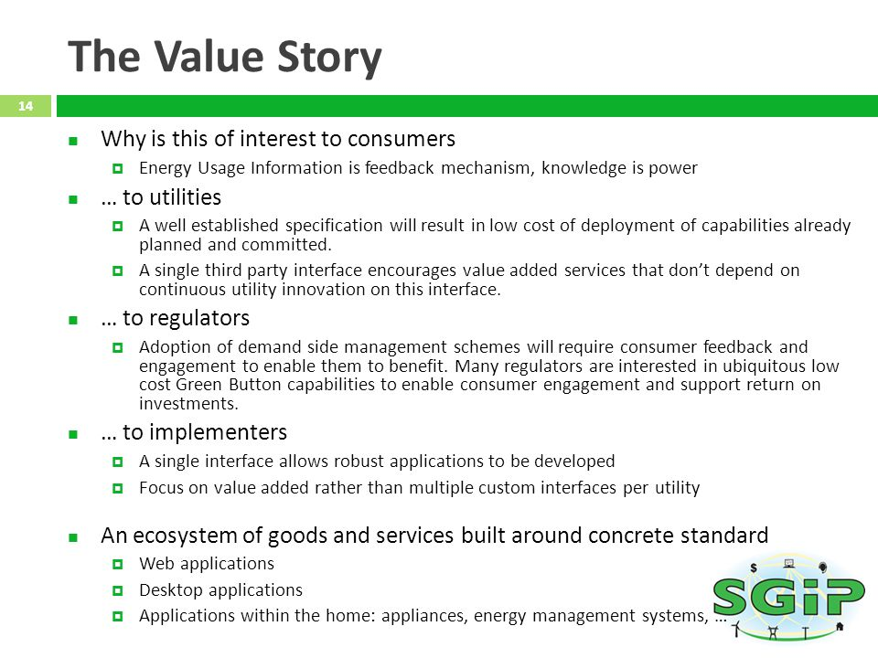 The Value Story Why is this of interest to consumers … to utilities