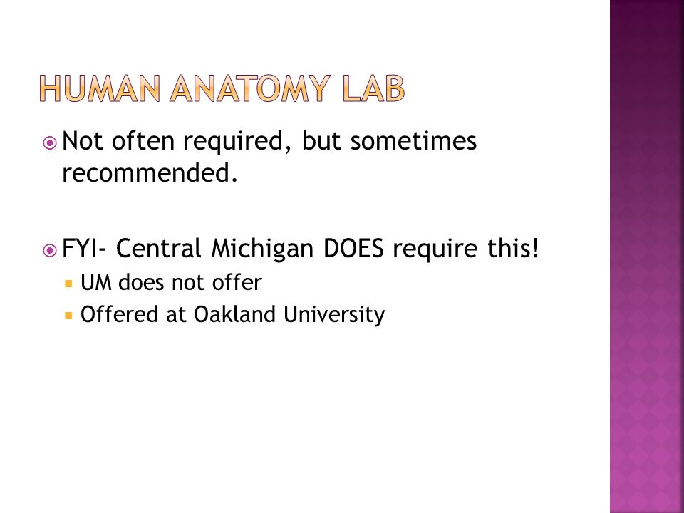Human Anatomy lab Not often required, but sometimes recommended.