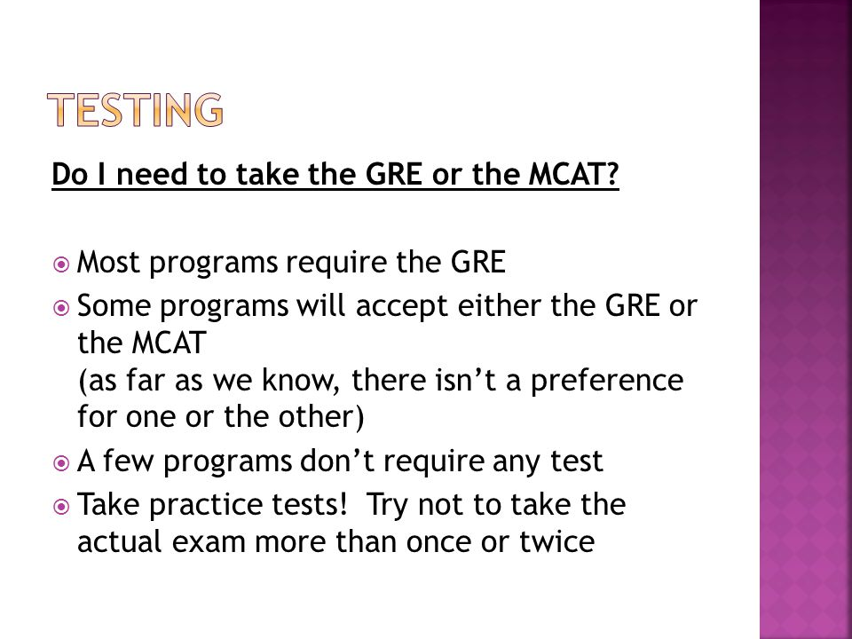 Testing Do I need to take the GRE or the MCAT