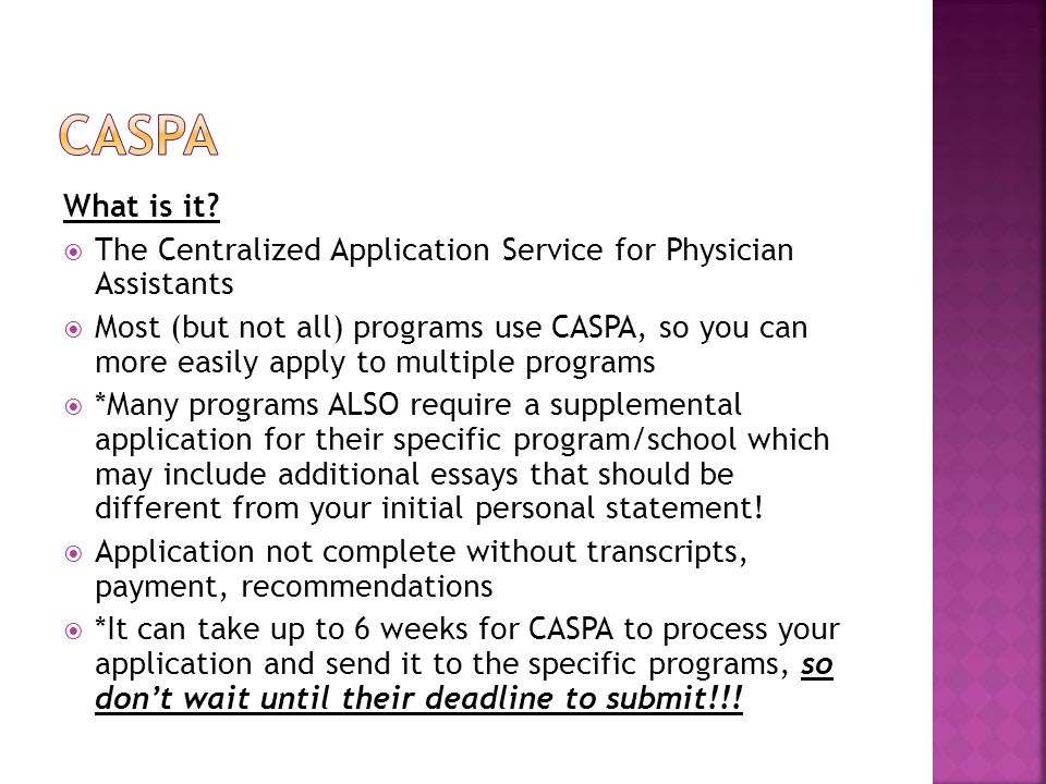 caspa What is it The Centralized Application Service for Physician Assistants.