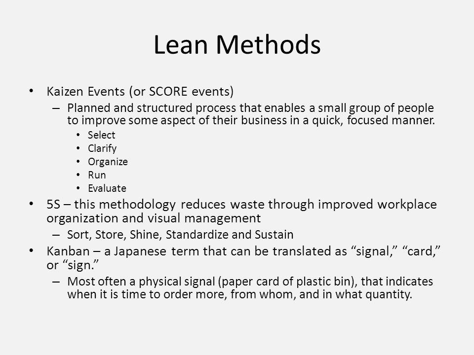 Lean Methods Kaizen Events (or SCORE events)